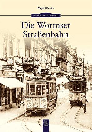 Die Wormser Straßenbahn von Häußler,  Ralph