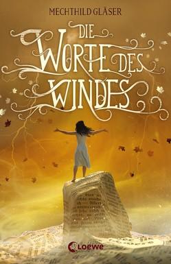 Die Worte des Windes von Gläser,  Mechthild