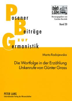 Die Wortfolge in der Erzählung «Unkenrufe» von Günter Grass von Radojewska,  Marta
