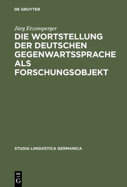 Die Wortstellung der deutschen Gegenwartssprache als Forschungsobjekt von Etzensperger,  Jürg