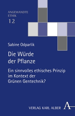 Die Würde der Pflanze von Odparlik,  Sabine