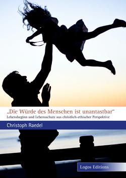 """""""Die Würde des Menschen ist unantastbar"""" von Raedel,  Christoph"""