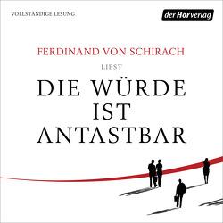 Die Würde ist antastbar von Schirach,  Ferdinand von