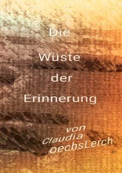 Die Wüste der Erinnerung von Oechsler,  Claudia