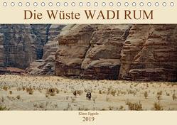 Die Wüste Wadi Rum (Tischkalender 2019 DIN A5 quer) von Eppele,  Klaus