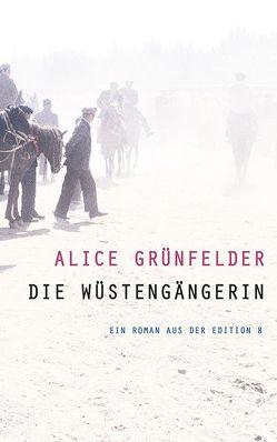 Die Wüstengängerin von Grünfelder,  Alice