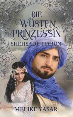 Die Wüstenprinzessin – Shehsade Harun von Yasar,  Melike