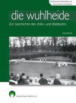 die wuhlheide von Bock,  Jörg