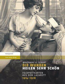 Die Wunden heilen sehr schön von Eckart,  Wolfgang U.