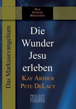 Die Wunder Jesu erleben von Arthur,  Kay