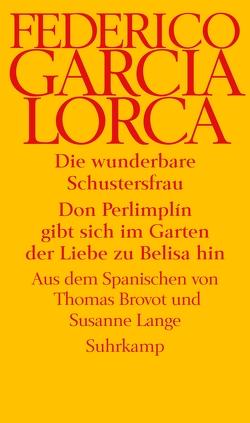 Die wunderbare Schustersfrau. Don Perlimplín gibt sich im Garten der Liebe zu Belisa hin von Brovot,  Thomas, García Lorca,  Federico, Lange,  Susanne