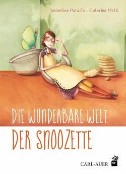 Die wunderbare Welt der Snoozette von Metti,  Caterina, Paradis,  Valentine