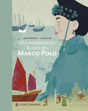 Die wunderbaren Reisen des Marco Polo von Dörrzapf,  Anke, Lieb,  Claudia