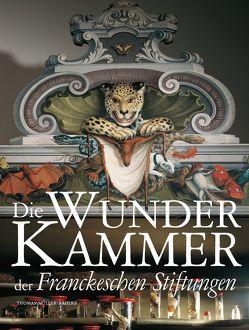 Die Wunderkammer der Franckeschen Stiftungen von Göltz,  Klaus E., Müller-Bahlke,  Thomas