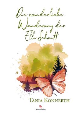 Die wunderliche Wanderung der Elli Schmitt von Konnerth,  Tania