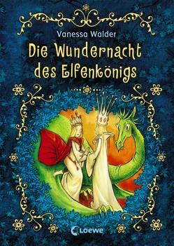 Die Wundernacht des Elfenkönigs von Kunert,  Almud, Walder,  Vanessa