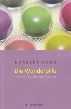 Die Wunderpille von Horn,  Norbert