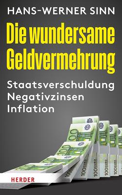 Die wundersame Geldvermehrung von Sinn,  Hans-Werner