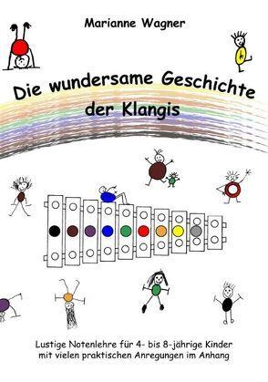 Die wundersame Geschichte der Klangis von Wagner,  Marianne