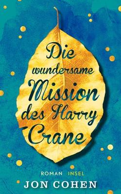 Die wundersame Mission des Harry Crane von Cohen,  Jon, Kranefeld,  Alexandra