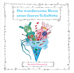 Die wundersame Reise einer leeren Schultüte von Steinbach,  Kerstin