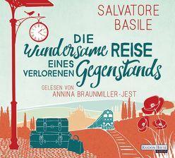 Die wundersame Reise eines verlorenen Gegenstands von Basile,  Salvatore, Bittner,  Elvira, Braunmiller-Jest,  Annina