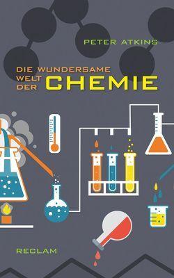 Die wundersame Welt der Chemie von Atkins,  Peter, Schröder,  Jürgen
