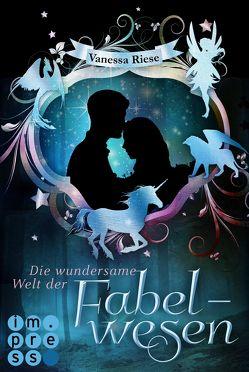 Die wundersame Welt der Fabelwesen. Abigail & Darien von Riese,  Vanessa