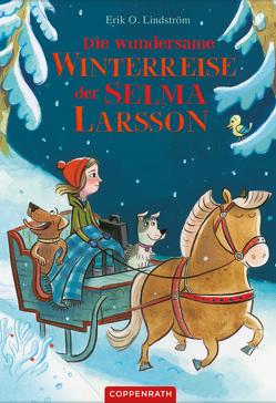 Die wundersame Winterreise der Selma Larsson von Bougaeva,  Sonja, Lindström,  Erik Ole