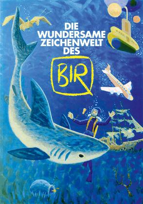 Die wundersame Zeichenwelt des BIR von Birek,  Hardmuth, Ihme,  Burkhard