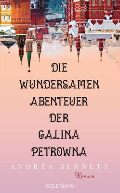 Die wundersamen Abenteuer der Galina Petrowna von Bennett,  Andrea, Kemper,  Eva