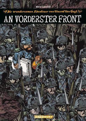 Die wundersamen Abenteuer von Vincent van Gogh – An vorderster Front von Klünder,  Bea, Larcenet,  Manu