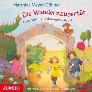 Die Wunderzaubertür von Meyer-Göllner,  Matthias