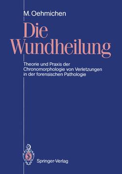 Die Wundheilung von Oehmichen,  Manfred