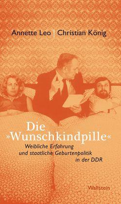 Die »Wunschkindpille« von Koenig,  Christian, Leo,  Annette