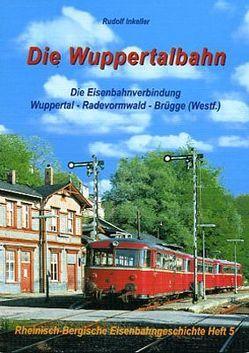 Die Wuppertalbahn von Inkeller,  Rudolf