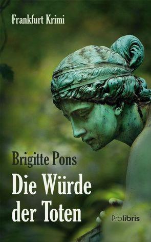Die Würde der Toten von Pons,  Brigitte