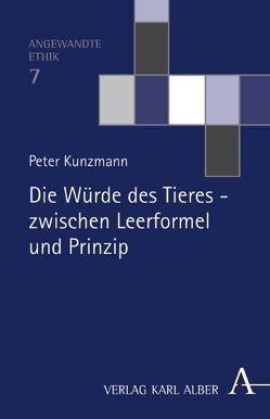 Die Würde des Tieres – zwischen Leerformel und Prinzip von Kunzmann,  Peter