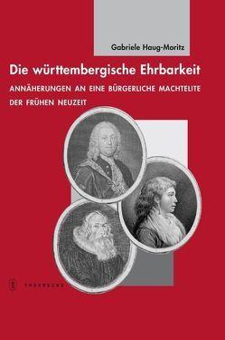 Die württembergische Ehrbarkeit von Haug-Moritz,  Gabriele