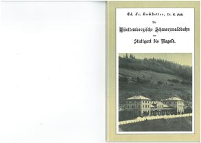 Die Württembergische Schwarzwaldbahn von Stuttgart bis Nagold von Bay,  Hans U, Hochstetter,  E F, Schüz,  E