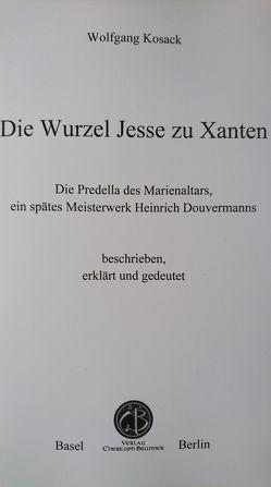 Die Wurzel Jesse zu Xanten von Kosack,  Wolfgang