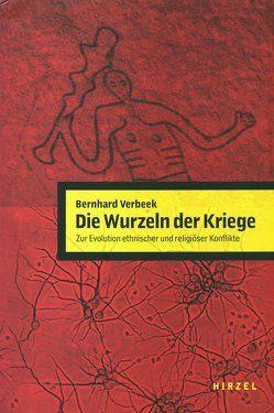 Die Wurzeln der Kriege von Verbeek,  Bernhard
