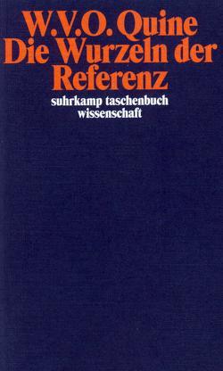 Die Wurzeln der Referenz von Quine,  Willard van Orman, Vetter,  Hermann