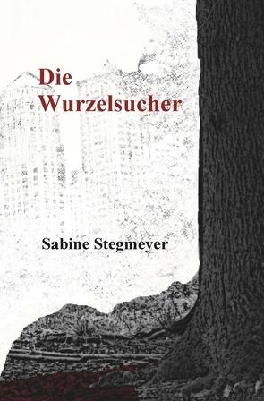 Die Wurzelsucher von Stegmeyer,  Sabine