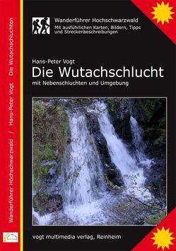Die Wutachschlucht, Wanderführer Hochschwarzwald von Vogt,  Dr.,  Hans-Peter
