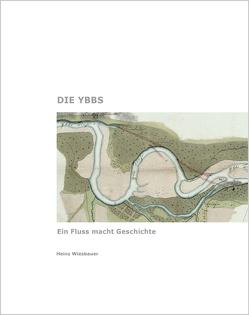 Die Ybbs von Wiesbauer,  Heinz