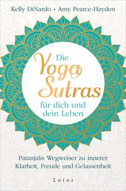 Die Yoga-Sutras für dich und dein Leben von DiNardo,  Kelly, Halbritter,  Iris, Pearce-Hayden,  Amy
