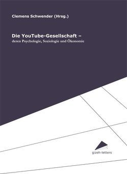 Die YouTube-Gesellschaft von Schwender,  Clemens, Wünsch,  Ulrich