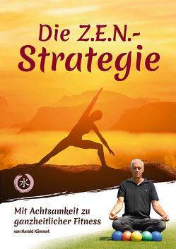 Die Z.E.N.-Strategie von Kümmel,  Harald