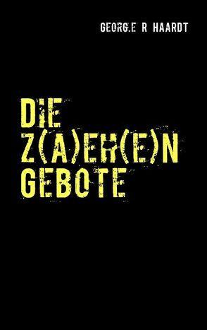 Die z(a)eh(e)n Gebote von Hardt,  Georg R